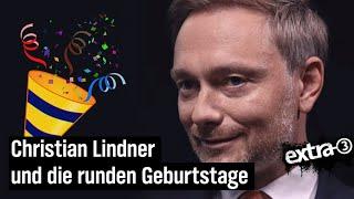 Christian Lindner und die runden Geburtstage