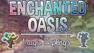 Magic Saplings | Enchanted Oasis | Ep. 15