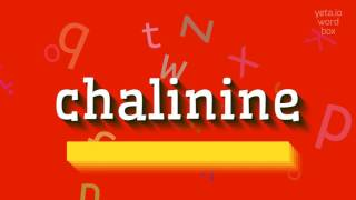 "How to say ""chalinine""! (High Quality Voices)"