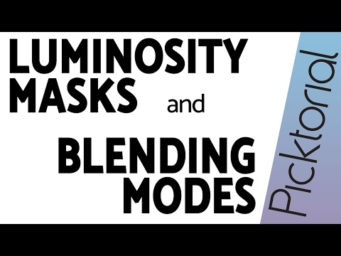 Luminosity Masks and Blending Modes in Picktorial