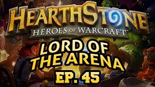 Hearthstone: Lord of the Arena - Episode 45