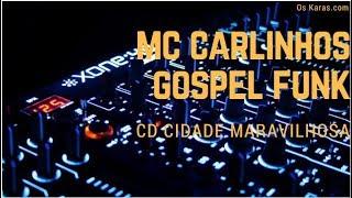 MC CARLINHOS GOSPEL FUNK - CIDADE MARAVILHOSA (CD COMPLETO)