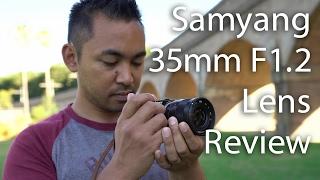 Samyang 35mm F1.2 Lens Review   John Sison