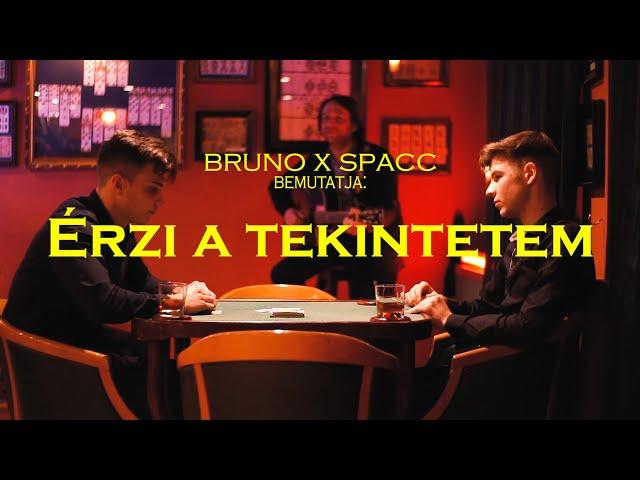 Bruno x spacc - Érzi a tekintetem