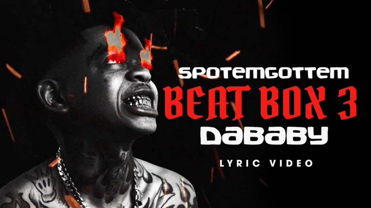 SPOTEMGOTTEM ft. DaBaby - Beat Box 3  (Official Lyric Video)