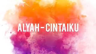 Alyah - Cintaiku  ost Camelia