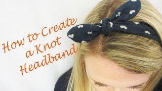 Part 3 of Headband Series: How to Create a Knot Headband