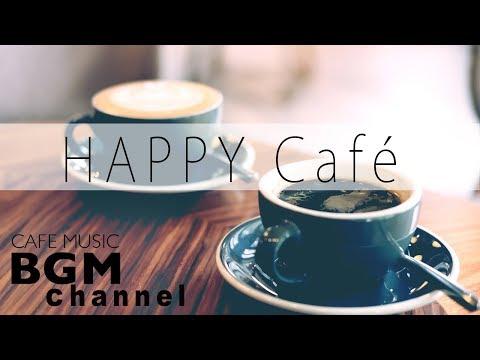 Happy Cafe Music - BossaNova, Latin, Jazz Music For Work, Study - Background Music