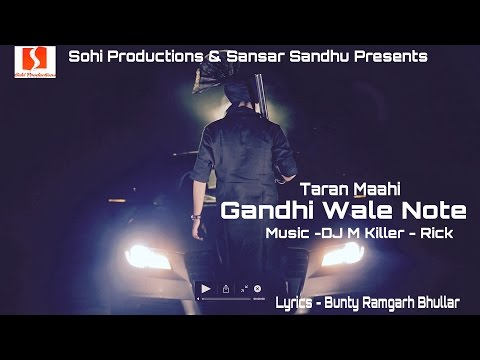 Gandhi Wale Note ( Full Video ) Taran Maahi | Bunty Bhullar | Most Awaited Punjabi Song Of 2016
