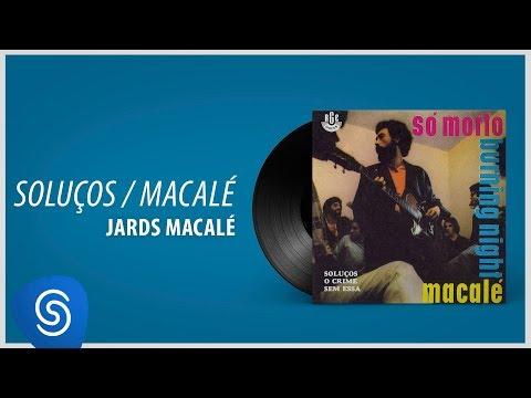 Jards Macalé - Soluços (Álbum: Só Morto - Burning Night)