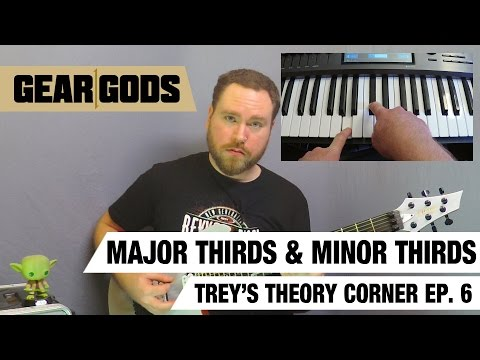 Major Thirds & Minor Thirds - Trey's Theory Corner Episode 6 - Easy Music Theory | GEAR GODS
