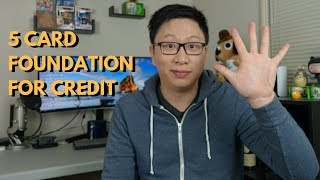 The 5 Card Foundation for Building Your Credit History