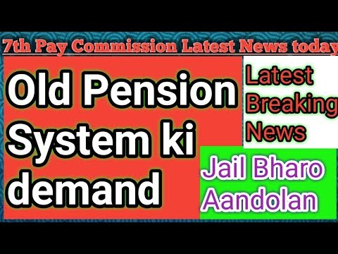 7th Pay Commission latest News today Old Pension system ki maang par aandolan hui aur tej OPS