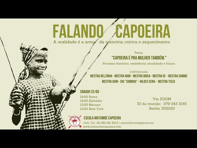 Falando Capoeira 8 - Parte 1 - Tema: Capoeira é pra mulher também!