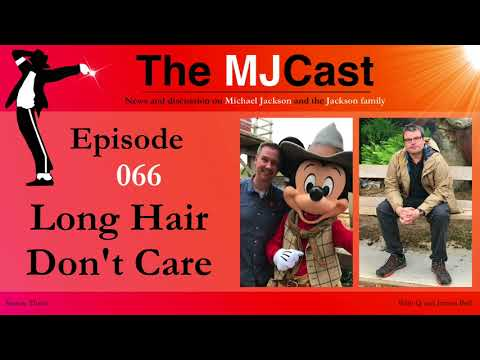 The MJCast - Episode 066: Long Hair Don't Care