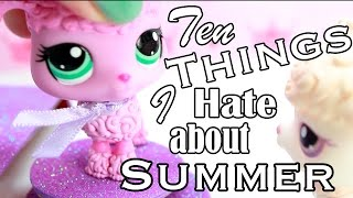 LPS - 10 Things I Hate About Summer (Ft  Alice LPS)