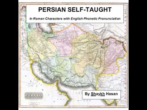 Persian Self-Taught (in Roman Characters) with English Phonetic Pronunciation by Shaykh HASAN