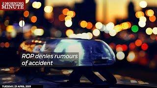ROP denies rumours of accident