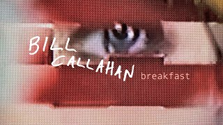 "Bill Callahan ""Breakfast"" (Official Music Video)"