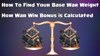 How To Find Your Base War Weight & How War Win Bonus is Calculated | Mister Clash | Clash of Clans