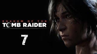 Shadow of the Tomb Raider - Прохождение игры на русском - Заброшенный лагерь археологов [#7] | PC