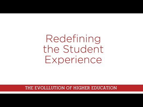 Redefining the Student Experience in Higher Education