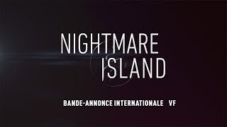 Nightmare Island - Bande-annonce Officielle - VF