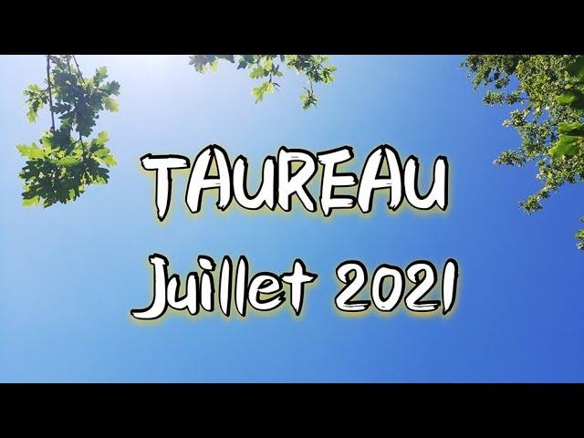♉ TAUREAU ♉ JUILLET 2021✨ Vous avancez en confiance✨