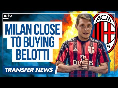 ANDREA BELOTTI • AC MILAN ARE €15 MILLION AWAY FROM SIGNING IL GALLO • Serie A Transfer News
