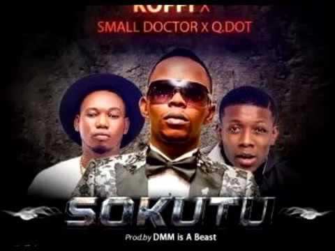Koffi ft. Small Doctor & QDot – Sokutu