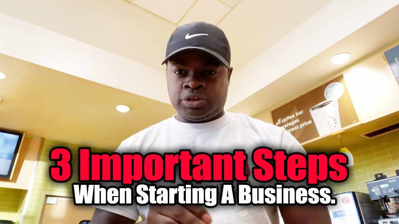3 Important steps when starting a business.