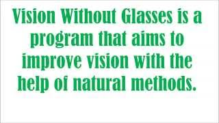 Vision Without Glasses - Natural Vision Improvement !