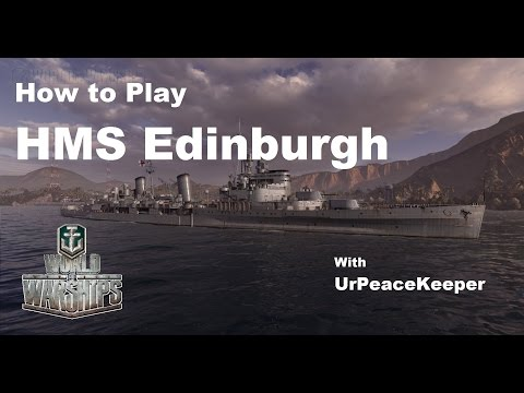 How To Play The HMS Edinburgh In World Of Warships