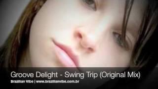 Groove Delight - Swing Trip [Brazilian Vibe]