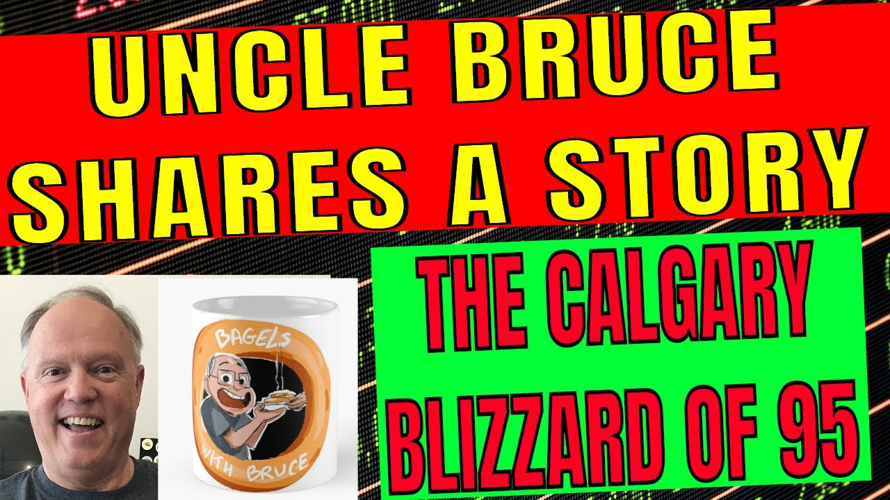 UNCLE BRUCE SHARES A CAR STORY FROM THE CALGARY BLIZZARD OF 1995