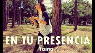 EN TU PRESENCIA - Yaina - Música Cristiana