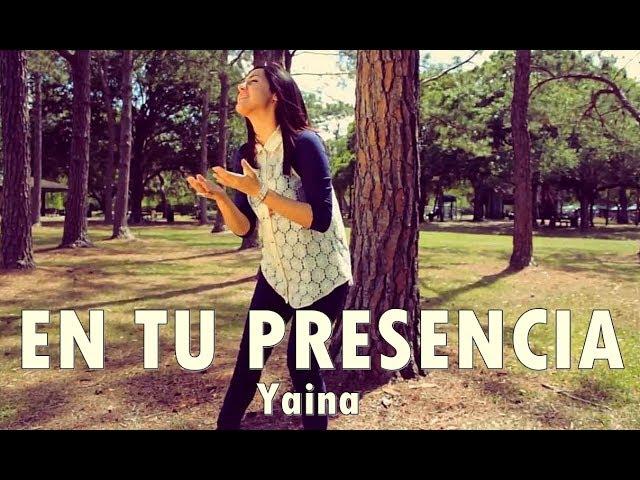 En Tu Presencia Yaina Musica Cristiana Youtube