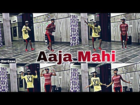 Aaja Mahi Aaja Mahi Dance Video || The Hip-Hop Gang ||