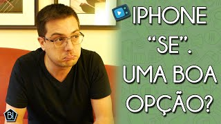 iPHONE SE - SERÁ QUE VALE A PENA ?!?