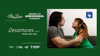 """[Semana do Audiovisual Cearense] """"Desamores"""""""
