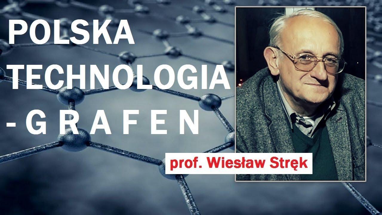 POLSKA TECHNOLOGIA – GRAFEN – prof.  Wiesław Stręk – 31.10.2017 r.