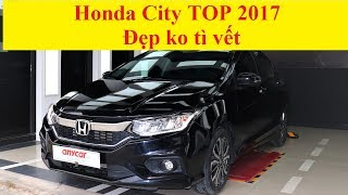 Honda City TOP 1.5AT 2017 Đẹp ko tì vết