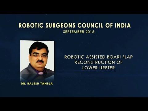Robotic Assisted Boari Flap Reconstruction of Lower Ureter: Dr. Rajesh Taneja