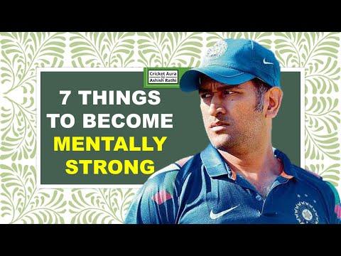 Mentally Strong होने के लिए यह ७ चीजों पे ध्यान दीजिये और देखिये Mindset!