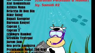 CURANMOR ( CURAHAN PERASAAN & HUMOR) BY. SAMIDI #2