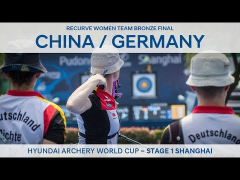 China v Germany – Recurve women's team bronze | Shanghai 2018 Hyundai Archery World Cup S1