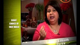 Right Choice Of Face Wash-Dr. Shehla Aggarwal(Dermatologist)-Beauty Tips