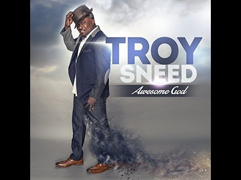 Troy Sneed Move Forward With Lyrics