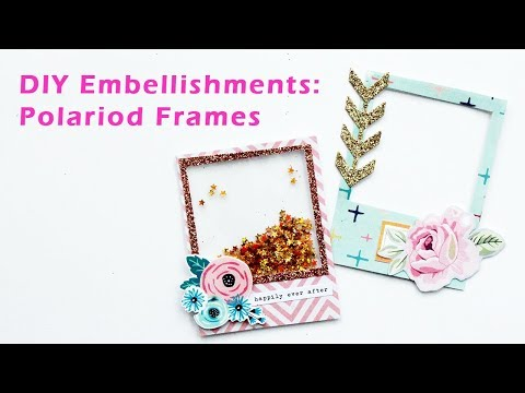 DIY Embellishments - Polaroid Frames for Snail Mail | Scrapbooking and Planning