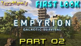 T4zzM4nn's First Look - Empyrion Galactic Survival (Part 02) - by Eleon Game Studios